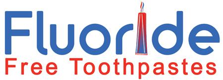 Fluoride Free Toothpastes